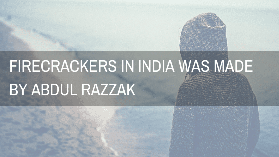 Firecrackers in India was made by Abdul Razzak